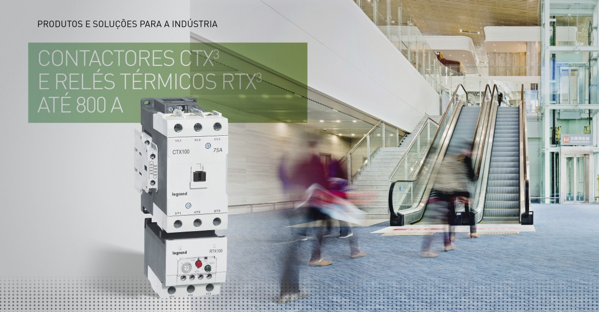 Contatores CTX³ e relés térmicos RTX³ até 800 A